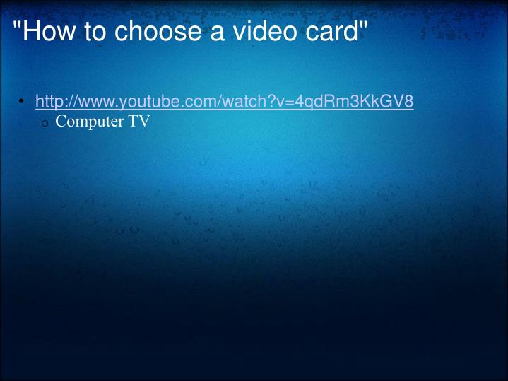 """""""How to choose a video card"""""""