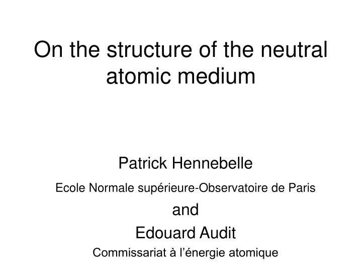 on the structure of the neutral atomic medium n.