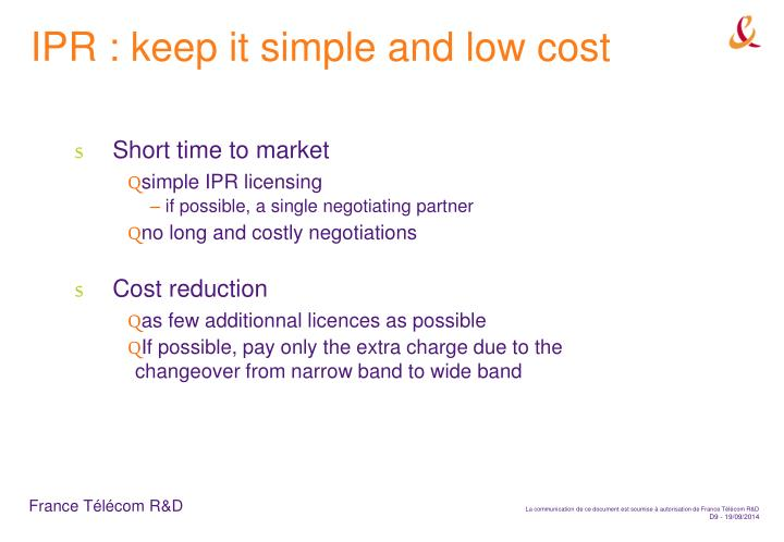 IPR : keep it simple and low cost