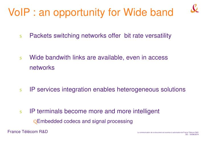 Voip an opportunity for wide band