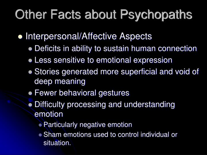 Other Facts about Psychopaths