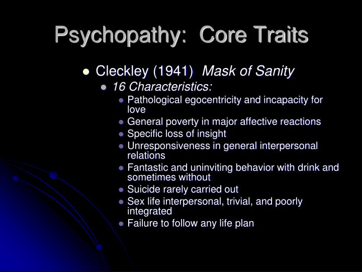 Psychopathy:  Core Traits