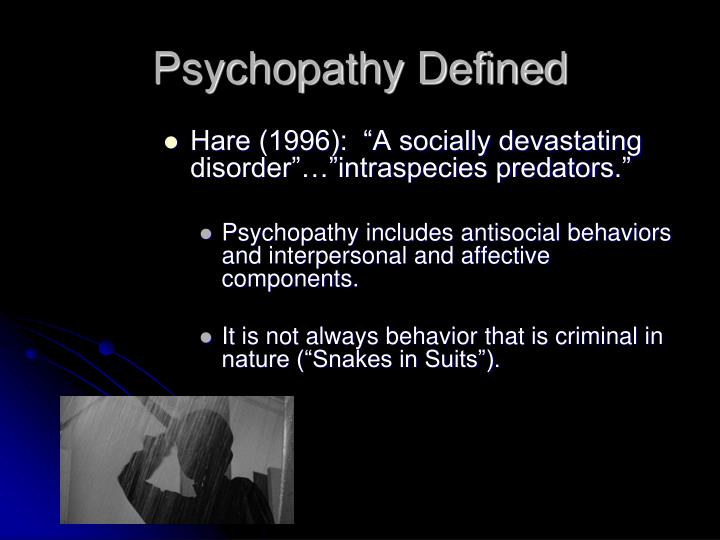 Psychopathy Defined
