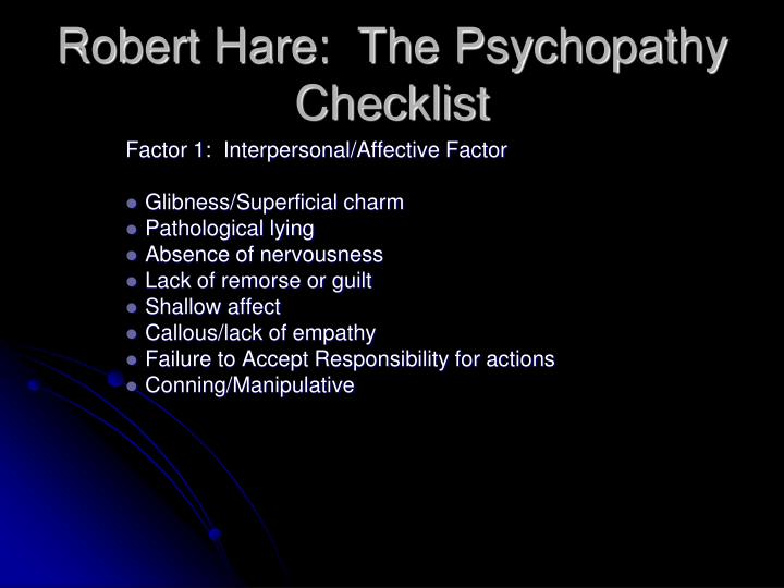 Robert Hare:  The Psychopathy Checklist