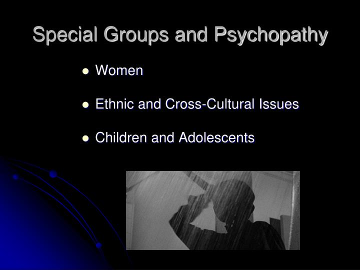 Special Groups and Psychopathy