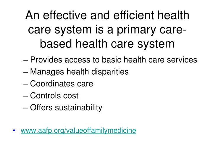 An effective and efficient health care system is a primary care-based health care system
