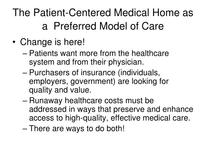 The Patient-Centered Medical Home as a  Preferred Model of Care