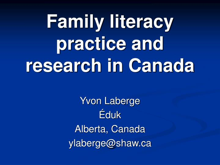 family literacy practice and research in canada n.