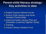 parent child literacy strategy key activities to date