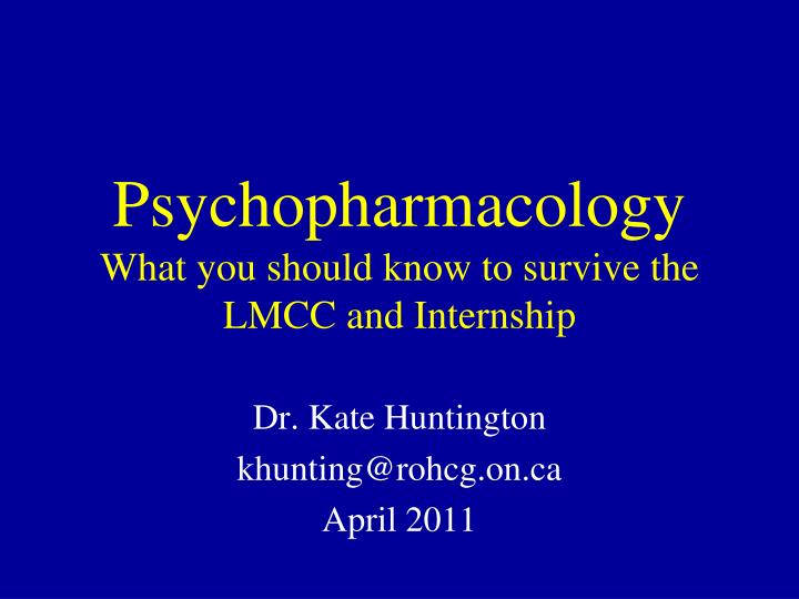 psychopharmacology what you should know to survive the lmcc and internship n.