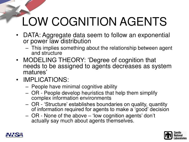 LOW COGNITION AGENTS
