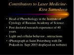 contributors to laser medicine kira samoilova