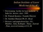 indian institute of laser medicine i i l m