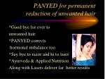 panyed for permanent reduction of unwanted hair