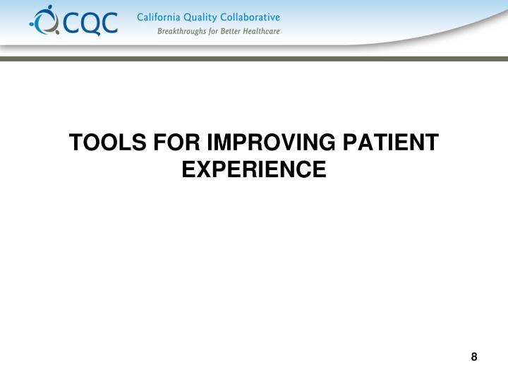 TOOLS FOR IMPROVING PATIENT EXPERIENCE