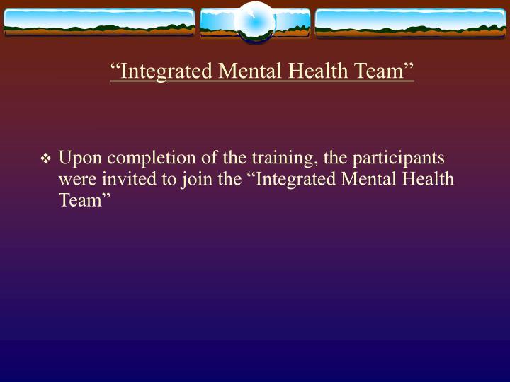 """Integrated Mental Health Team"""