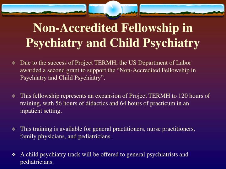 Non-Accredited Fellowship in Psychiatry and Child Psychiatry