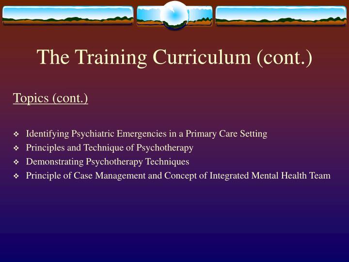 The Training Curriculum (cont.)