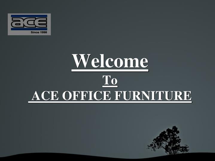 welcome to ace office furniture n.