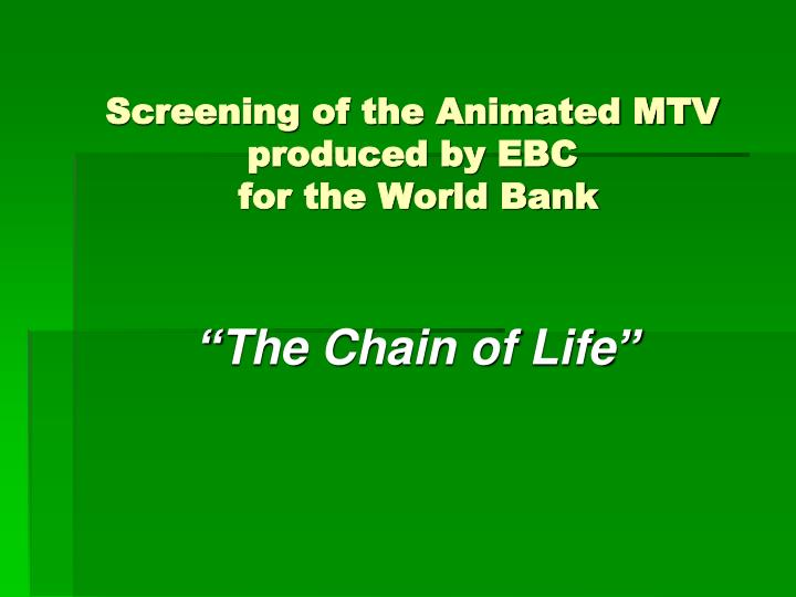 Screening of the animated mtv produced by ebc for the world bank