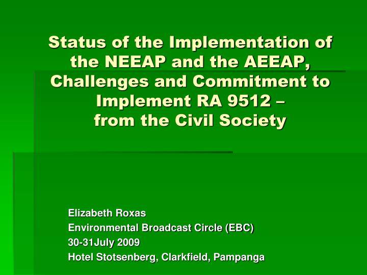 Status of the Implementation of the NEEAP and the AEEAP, Challenges and Commitment to Implement RA 9...