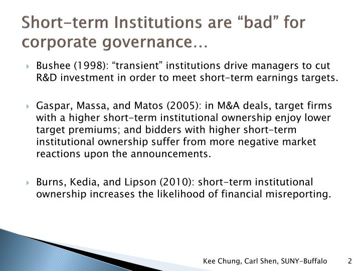 Short term institutions are bad for corporate governance