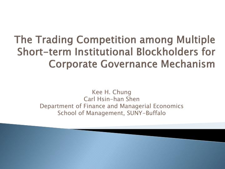 The Trading Competition among Multiple Short-term Institutional Blockholders for Corporate Governanc...