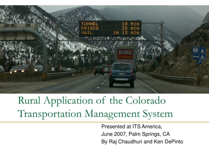 Ppt Rural Application Of The Colorado Transportation Management System Powerpoint Presentation Id 4572052