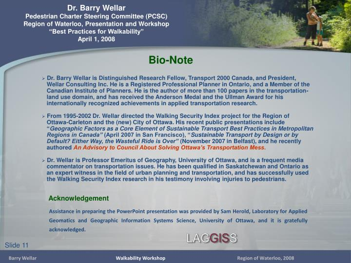 Dr. Barry Wellar is Distinguished Research Fellow, Transport 2000 Canada, and President,