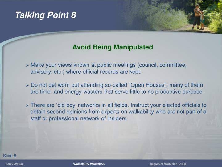 Make your views known at public meetings (council, committee,