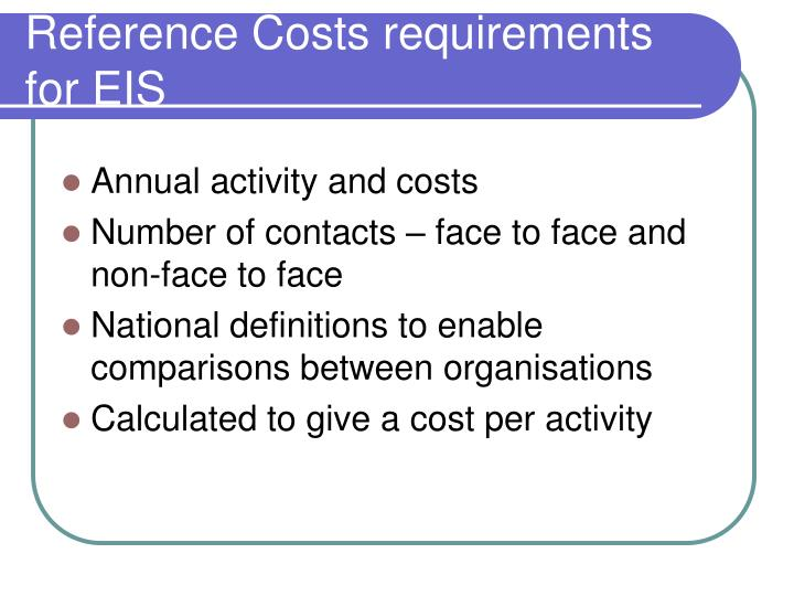 Reference Costs requirements for EIS