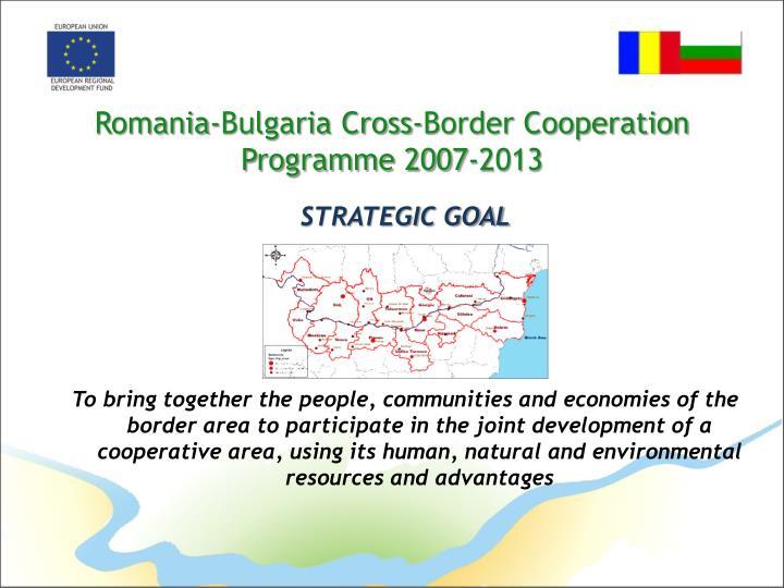 Romania bulgaria cross border cooperation programme 2007 2013