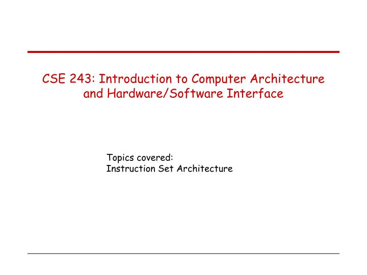Cse 243 introduction to computer architecture and hardware software interface