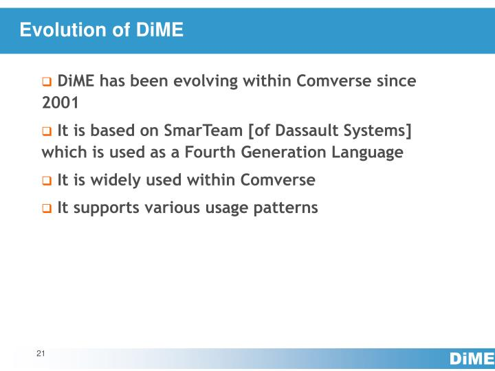 Evolution of DiME