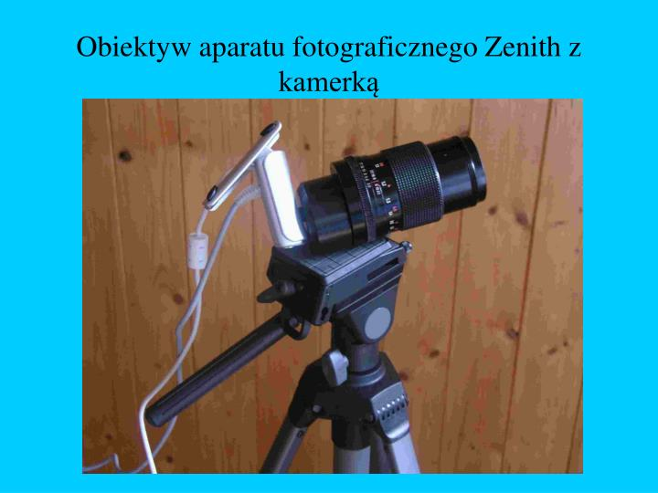 Obiektyw aparatu fotograficznego Zenith z kamerką