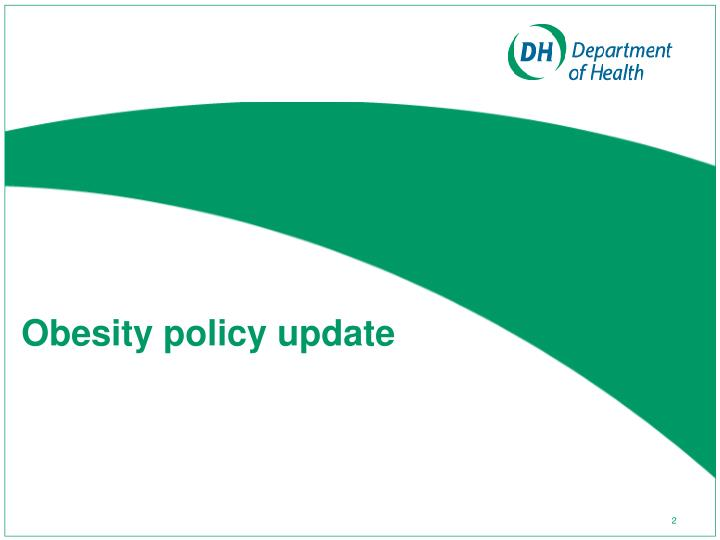 Obesity policy update