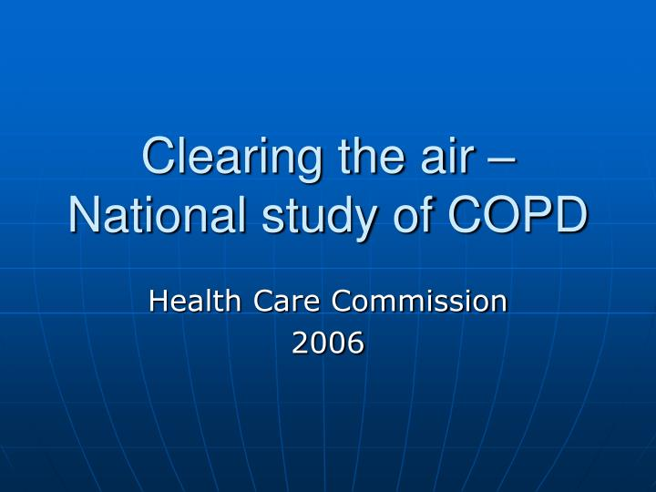 clearing the air national study of copd