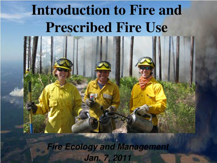 introduction to fire and prescribed fire use n.