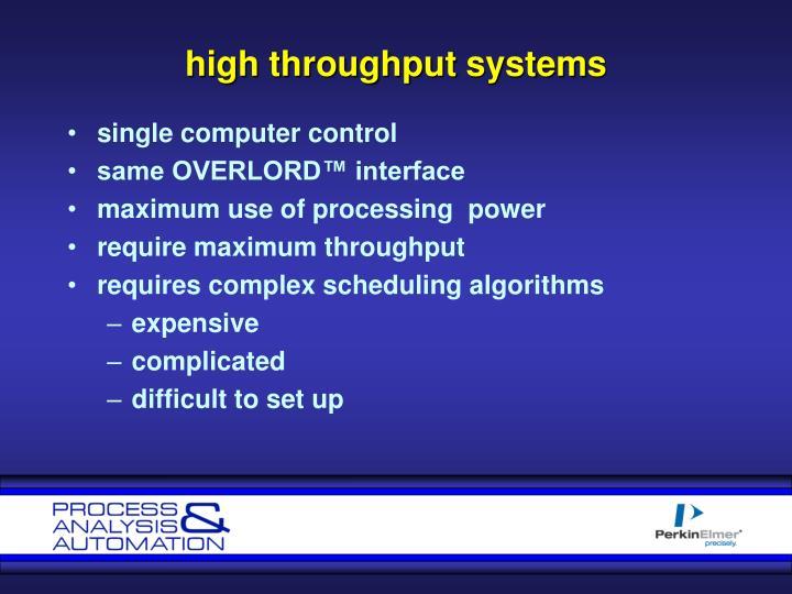 high throughput systems