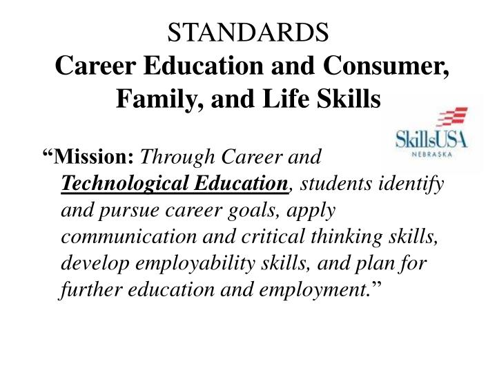Standards career education and consumer family and life skills
