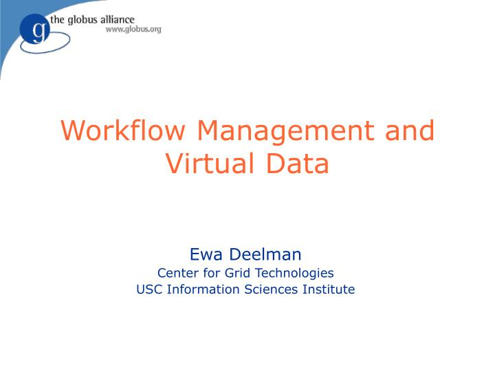 workflow management and virtual data n.