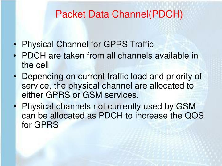 Packet Data Channel(PDCH)