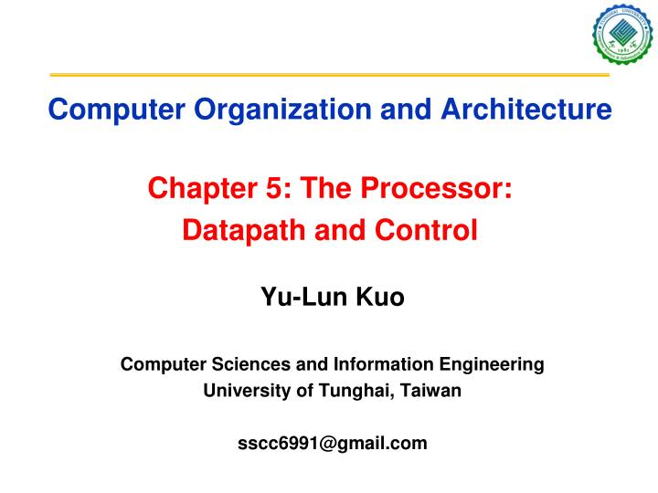 computer organization and architecture chapter 5 the processor datapath and control n.