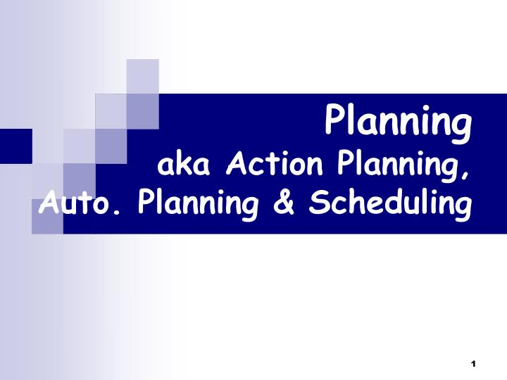 planning aka action planning auto planning scheduling n.