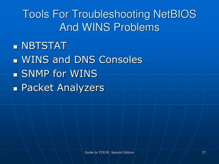 Tools For Troubleshooting NetBIOS And WINS Problems
