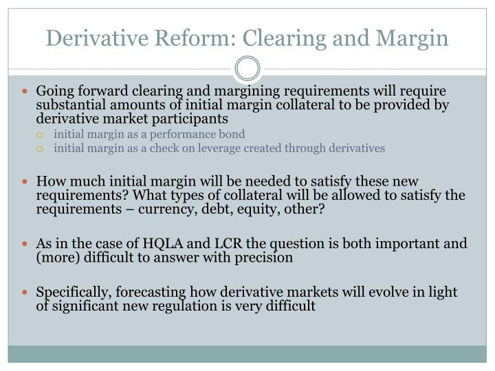 Derivative Reform: Clearing and Margin