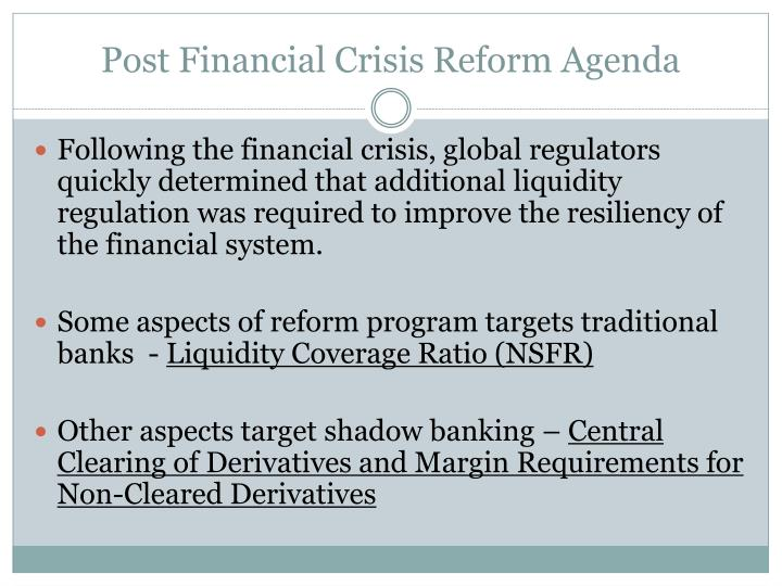 Post Financial Crisis Reform Agenda