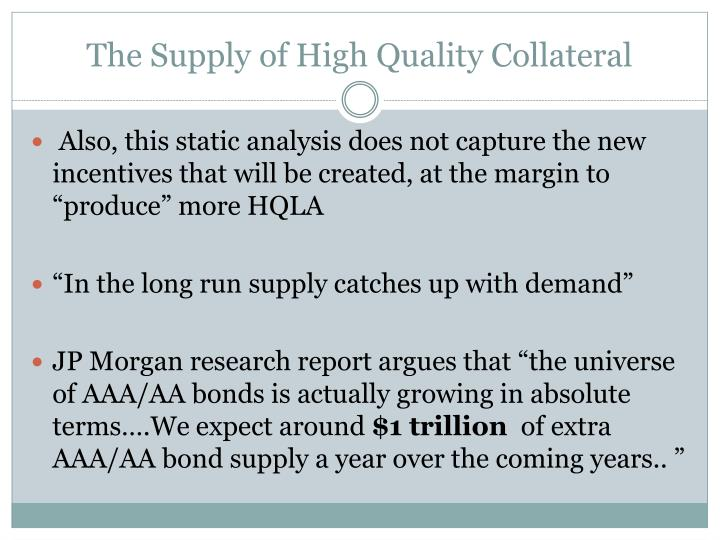 The Supply of High Quality Collateral