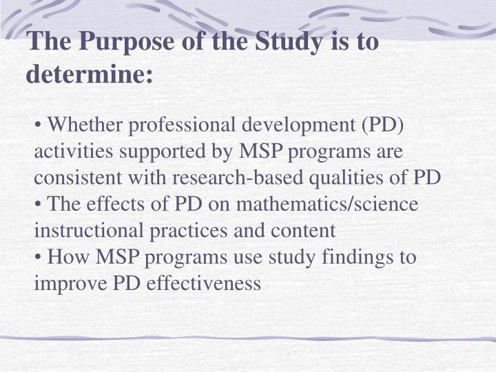 The Purpose of the Study is to determine: