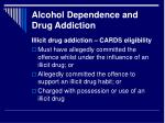 alcohol dependence and drug addiction11